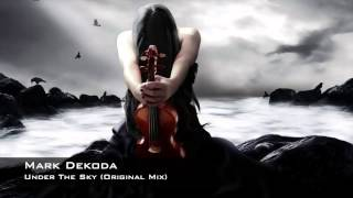Mark Dekoda - Under The Sky (Original Mix)