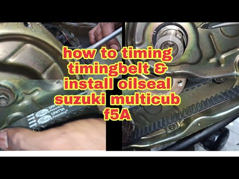 how to timing timingbelt & install oilseal suzuki multicub f5A
