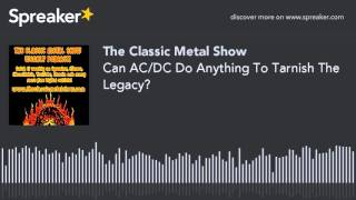 Can AC/DC Do Anything To Tarnish The Legacy?