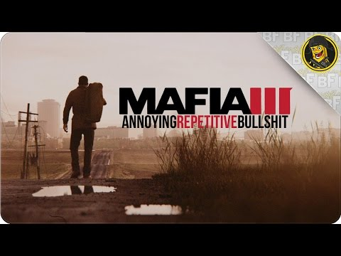 Mafia 3 - Annoying, Repetitive Bullshit (Mafia 3 Gameplay)