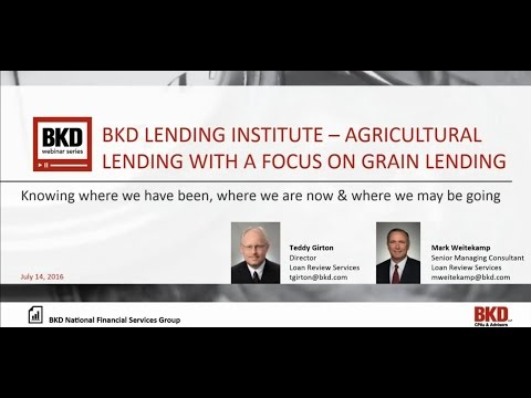 BKD Lending Institute - Agricultural Lending with a Focus on Grain Lending