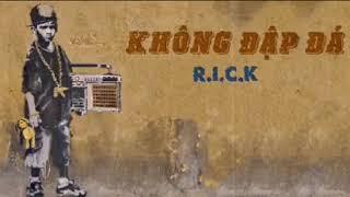 Không Đập Đá - R.I.C.K Rap Việt