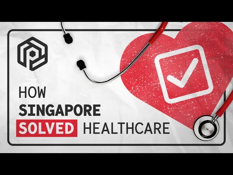 How Singapore Solved Healthcare