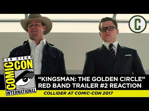 'Kingsman 2: The Golden Circle' Red Band Trailer 2 Reaction & Review - Collider at SDCC 2017
