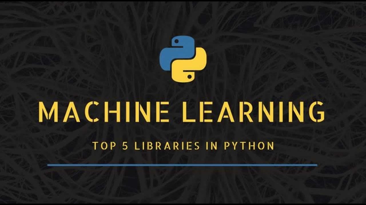Top 5 Machine Learning Libraries in Python