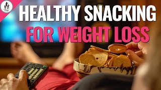 Healthy Snacking for Weight Loss (How You Can Beat Cravings!)