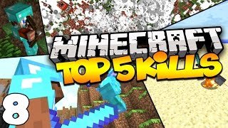 Top 5 Minecraft Kills - BACK WITH A BANG! (Episode 8)