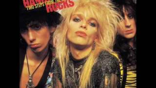 The digitally remastered version of Until I Get You, by Hanoi Rocks...
