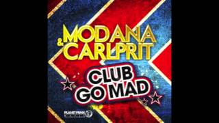 Club Go Mad (Video Edit) - Modana & Carlprit   ❙HD