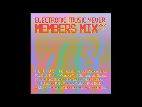 ELECTRONIC MUSIC 4EVER - Members Mix Vol. 3 (Apr 2017)