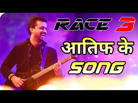 Atif Aslam Super Songs in Salman Khan Race 3