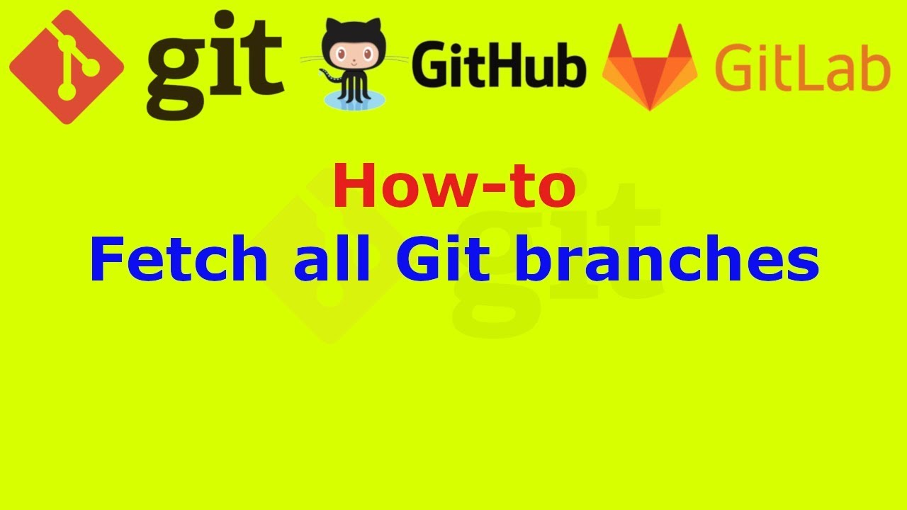 How to fetch all Git branches