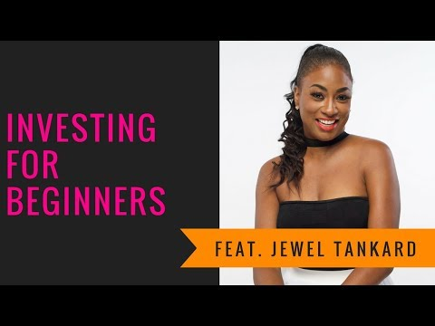 Investing for Beginners with Jewel Tankard
