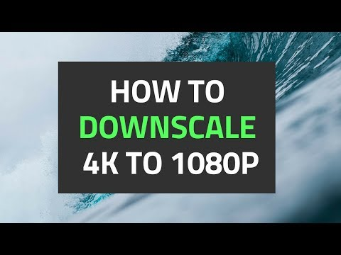 how-to-downscale-4k-to-1080p-quickly-|-best-4k-to-1080p-converter
