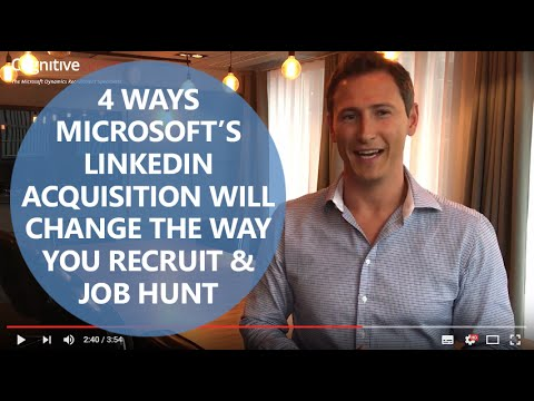 4 Ways Microsoft's Linkedin Acquisition WILL Change the Way You Recruit & Job Hunt