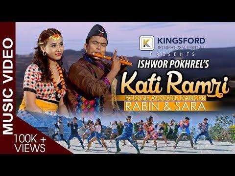 KATI RAMRI- ISHWOR POKHREL Ft.Boogie-Woogie Dancer RABIN /SARA/ NEPALI THITOSS