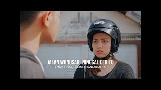 JALAN WONOSARI NINGGAL CERITO - EMPAT LIMA OFFICIAL Ft RANI ARTALITA (Official Music Video)