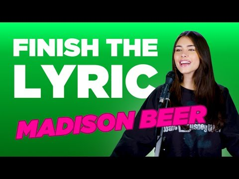 Finish The Lyric: Madison Beer  Capital