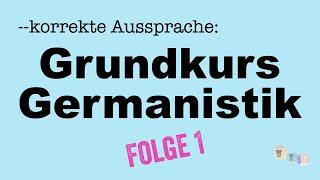 Korrekte Aussprache: Grundbegriffe Germanistik 1