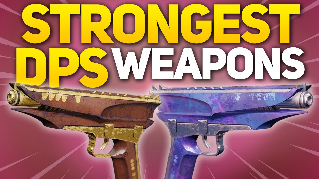 The Surprising Strongest Weapons For Dps In Destiny 2 Best Weapons For Season 7 Youtube