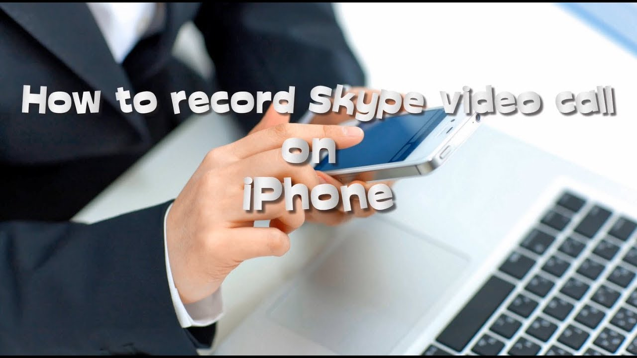 Record Skype Video Call on Windows/Mac/iOS/Android Easily