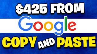 EARN $425 DAILY FROM GOOGLE *Simple Copy & Paste* [Make Money Online]
