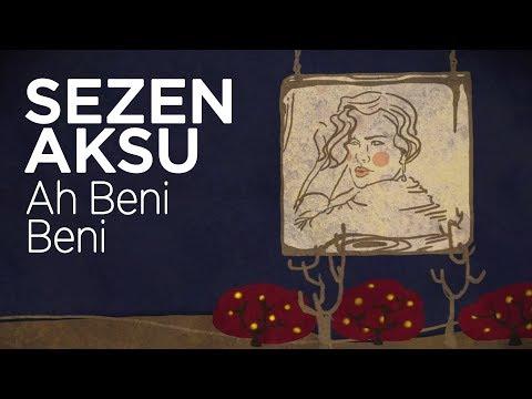 Sezen Aksu - Ah Beni Beni