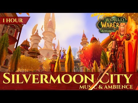 Silvermoon City - Music & Ambience (1 hour, 4K, World of Warcraft The Burning Crusade)