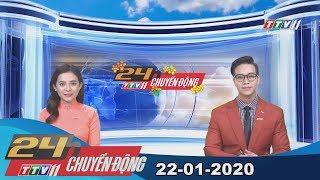 #24hchuyendong #tayninhtv #thoisuhomnay 24h Chuyển động 22-01-2020 | Tin tức hôm nay | TayNinhTV