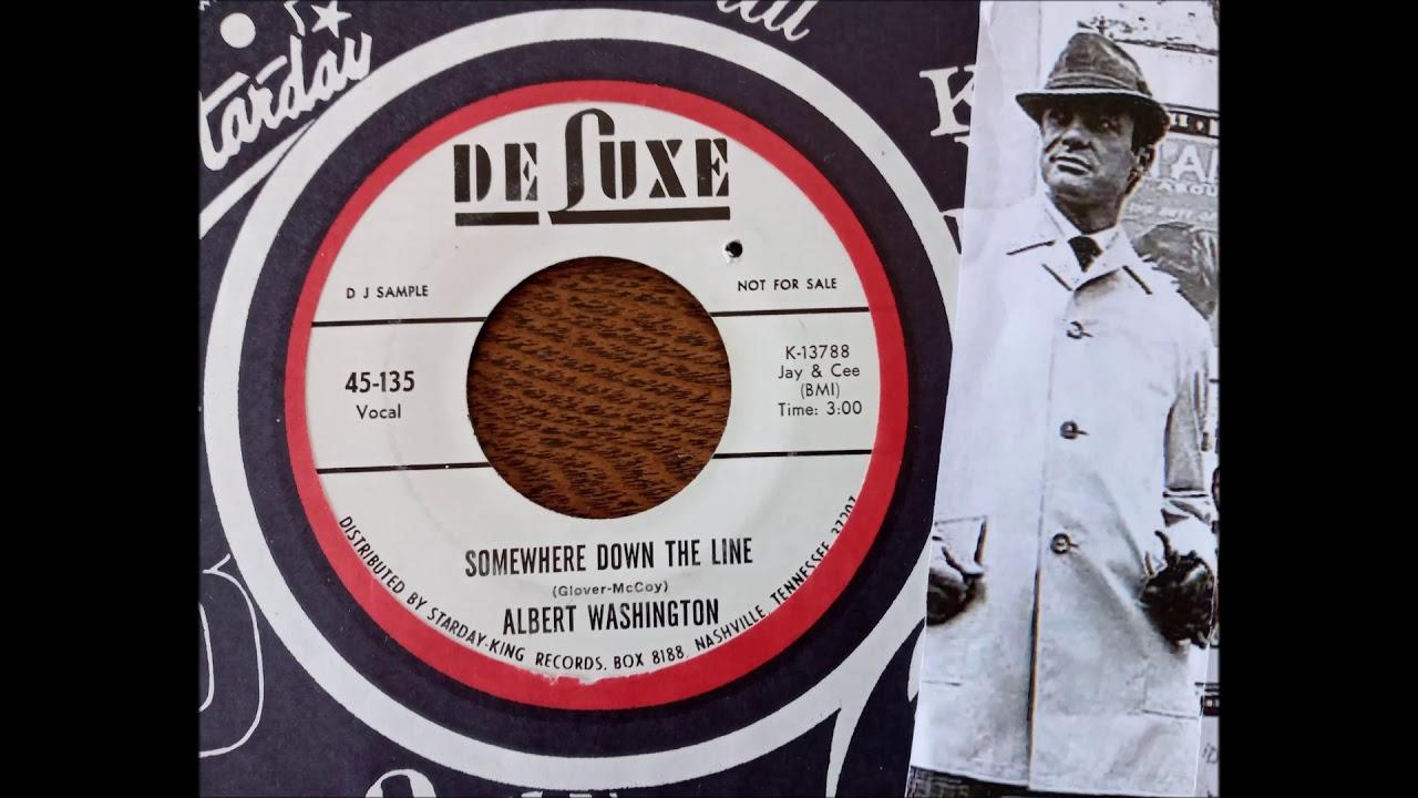 ALBERT WASHINGTON -  Somewhere down the line