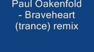 Paul OakenFold- braveheart trance remix. awesome