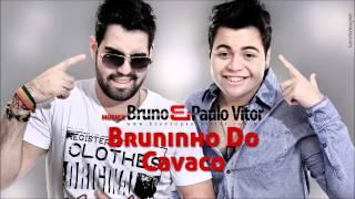 Bruno e Paulo Vitor - Bruninho do Cavaco