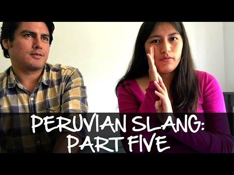 Peruvian Slang  Explained: Part Five (Video 53)