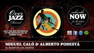 Miguel Caló & Alberto Podestá - El Bazar De Los Jugetes (1954)