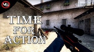 CS:GO - Time For Action