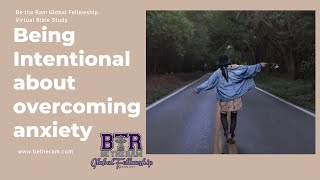 Bible Study: Intentionally Overcoming Anxiety