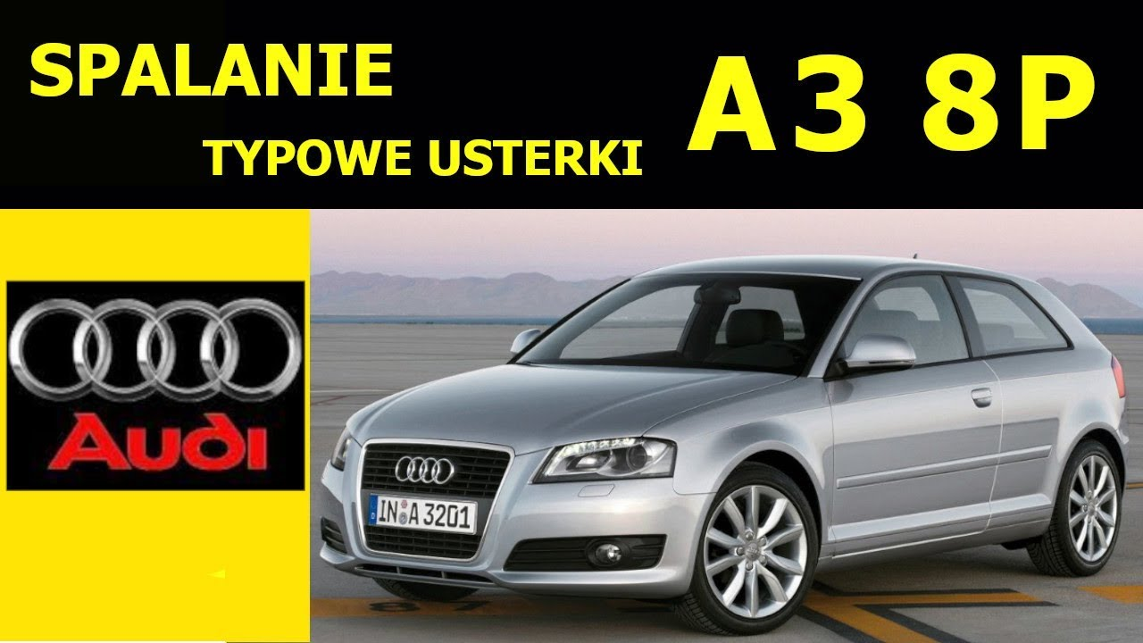 Audi A3 8p Opinie Typowe Usterki Spalanie Zalety I Wady Youtube
