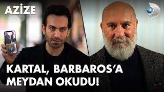 Kartal, Barbaros'a meydan okudu! - Azize 2. Bölüm