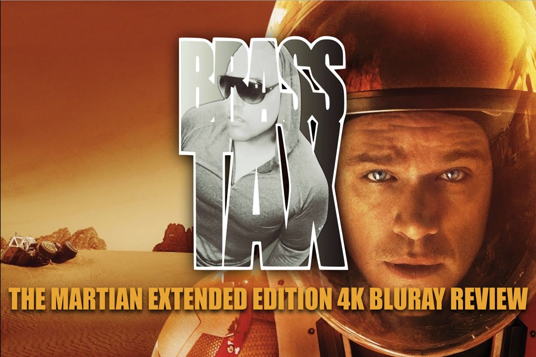 """Download """"The Martian"""" Extended Edition 4K Bluray Review @BrassTax"""