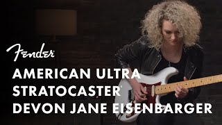 Devon Jane Eisenbarger Plays The American Ultra Stratocaster | American Ultra Series | Fender