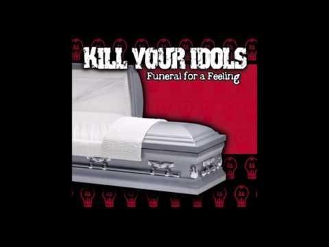 Kill Your Idols - Funeral For A Feeling (Full Album)