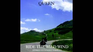 Queen - Ride The Wild Wind (Hybrid Extended Version)