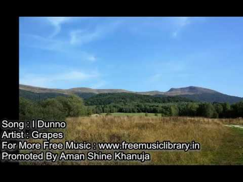 Free Music Download  I Dunno  Grapes