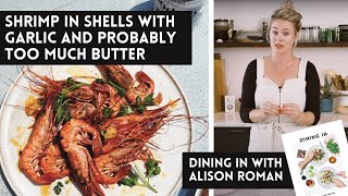 Shrimp in the Shells with Lots of Garlic and Probably Too Much Butter - A Dining In Cookbook Video