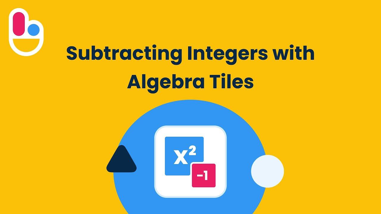 Subtracting Integers With Algebra Tiles Youtube Addition of integers using algebra tiles