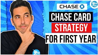 Chase Credit Card Strategy: First Cards To Get