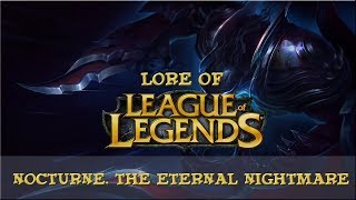 Lore of League of Legends [Part 68] Nocturne, The Eternal Nightmare