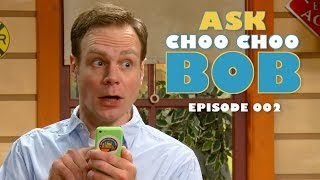 Ask Choo Choo Bob: Episode 2