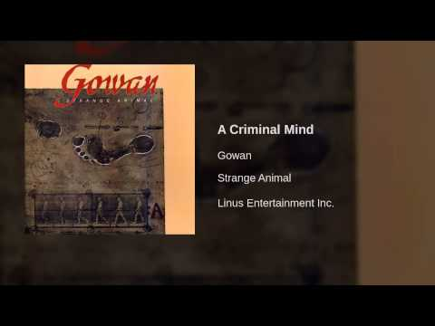 Gowan - A Criminal Mind