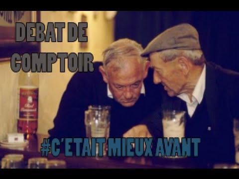 DEBAT DE COMPTOIR - #C'ETAIT MIEUX AVANT